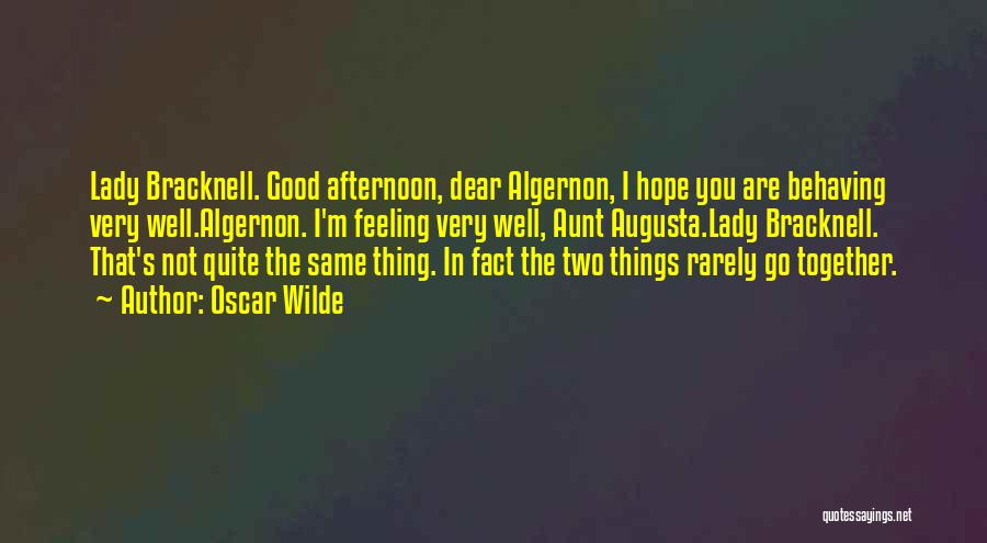 Two Things That Go Together Quotes By Oscar Wilde