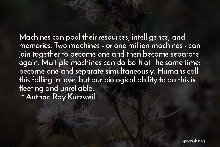 Two Things That Go Together Quotes By Ray Kurzweil