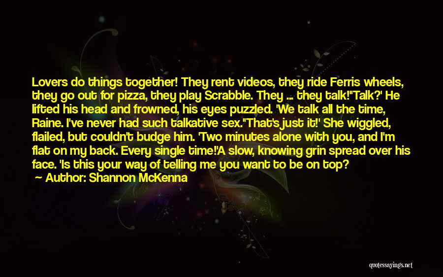 Two Things That Go Together Quotes By Shannon McKenna