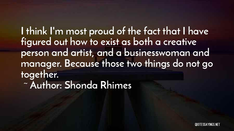 Two Things That Go Together Quotes By Shonda Rhimes