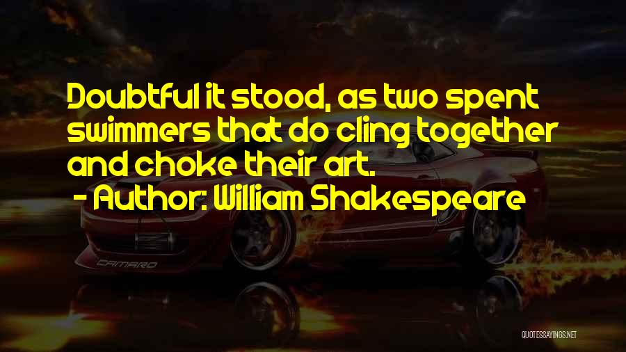 Two Things That Go Together Quotes By William Shakespeare