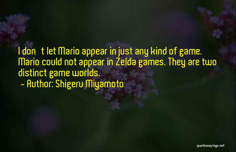 Two Worlds Game Quotes By Shigeru Miyamoto