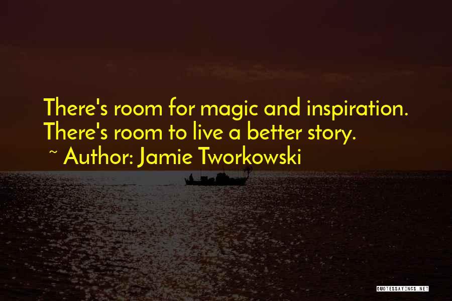 Tworkowski Quotes By Jamie Tworkowski