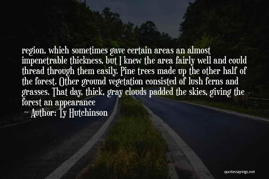 Ty Hutchinson Quotes 871190