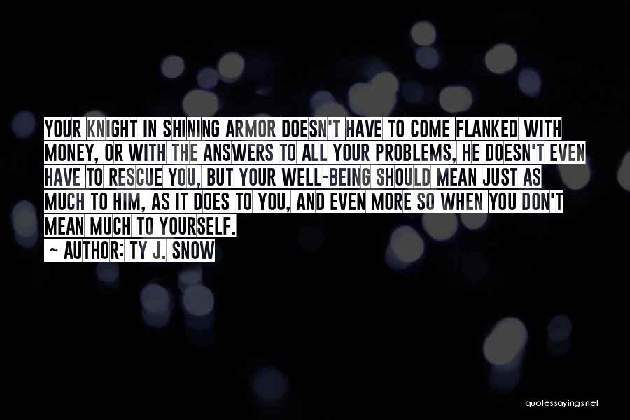 Ty J. Snow Quotes 84695