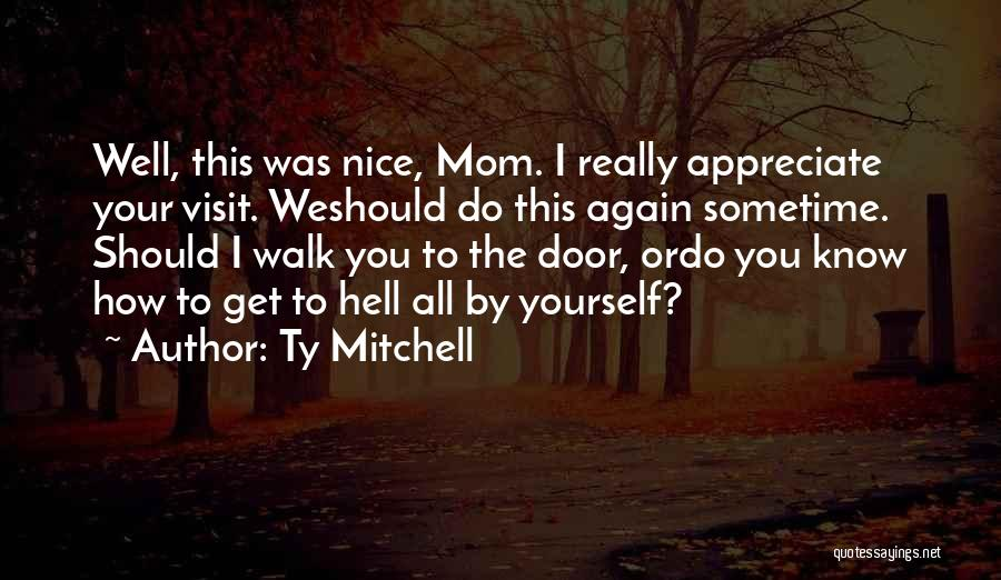 Ty Mitchell Quotes 1159858