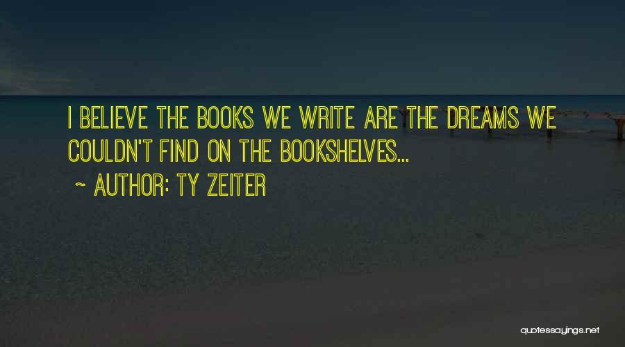 Ty Zeiter Quotes 2168628