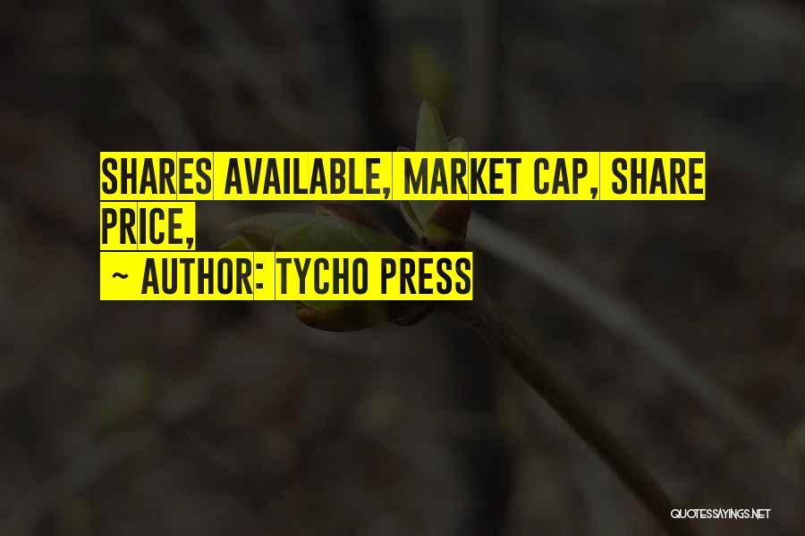 Tycho Press Quotes 212323