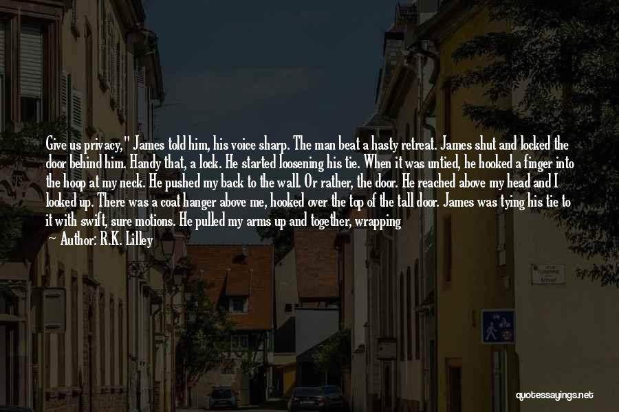 Tying Up Quotes By R.K. Lilley