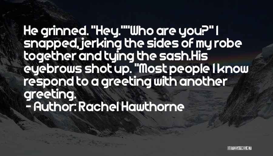 Tying Up Quotes By Rachel Hawthorne