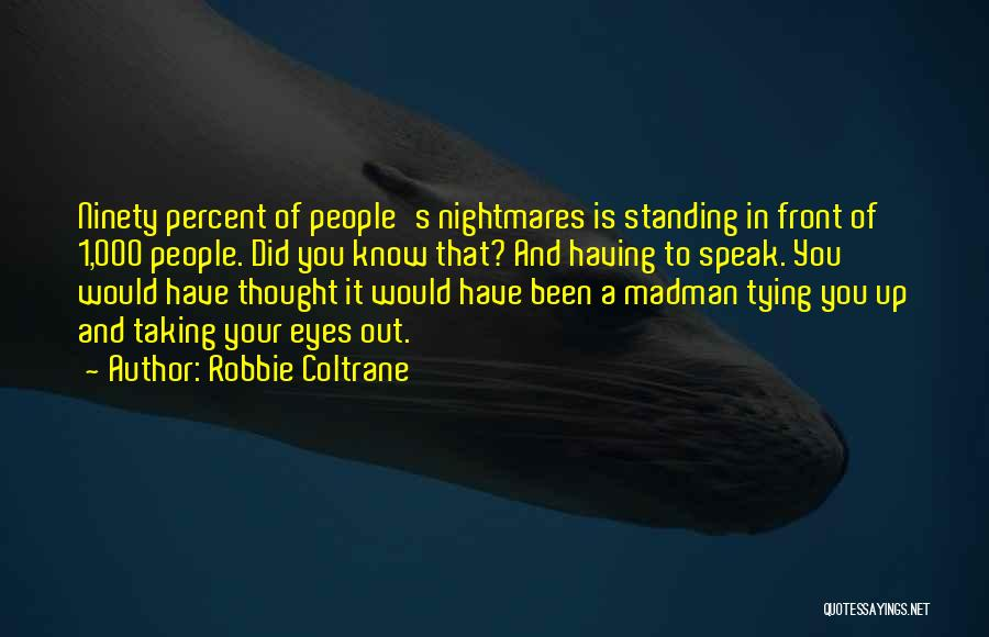 Tying Up Quotes By Robbie Coltrane