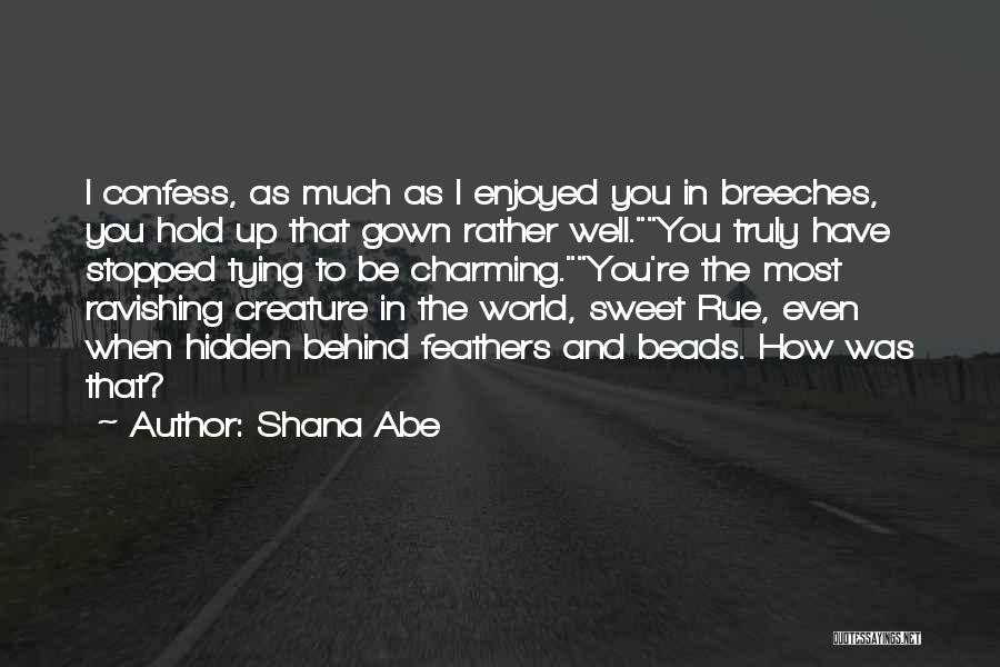 Tying Up Quotes By Shana Abe