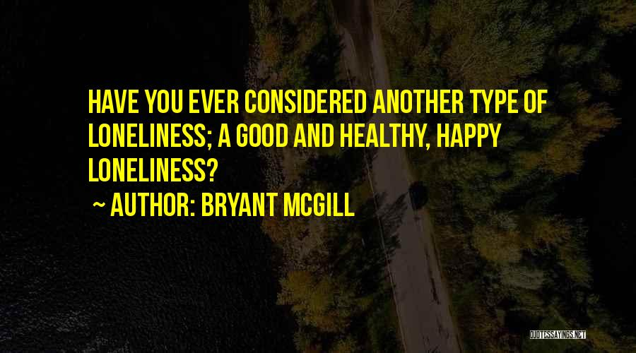 Type 0 Quotes By Bryant McGill