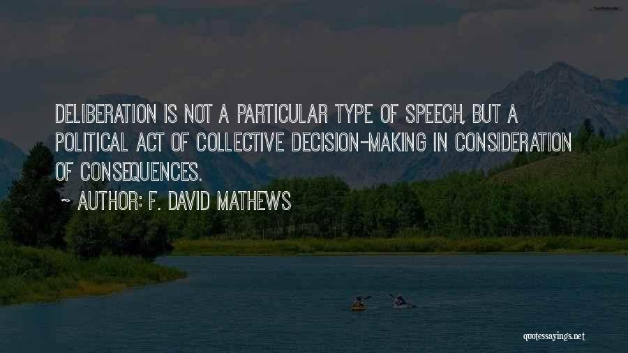 Type 0 Quotes By F. David Mathews