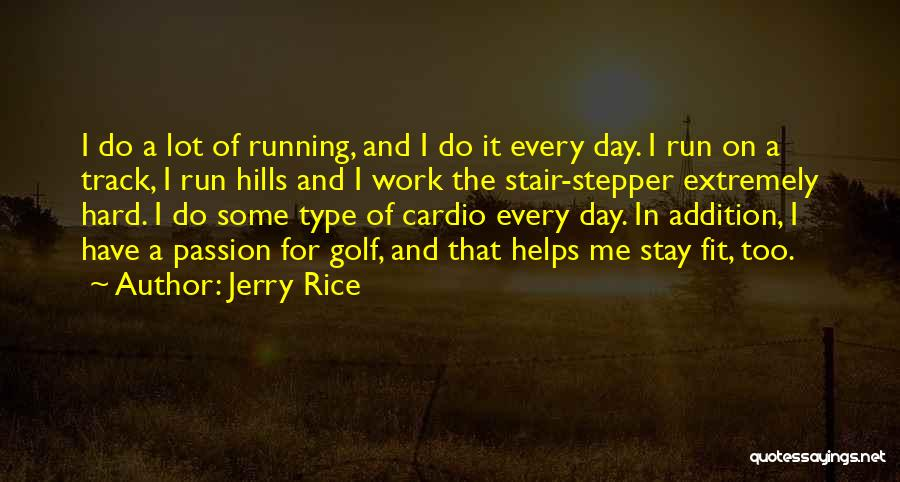 Type 0 Quotes By Jerry Rice