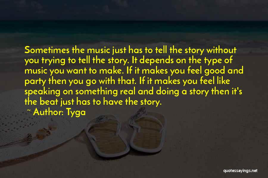 Type 0 Quotes By Tyga