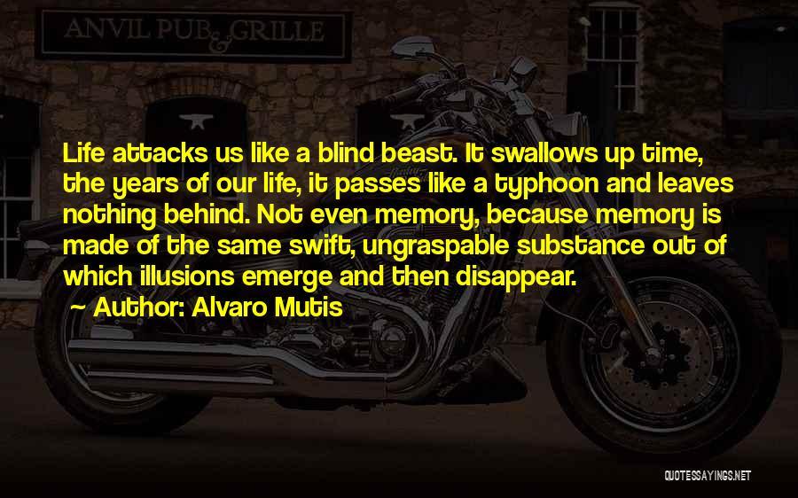 Typhoon Quotes By Alvaro Mutis