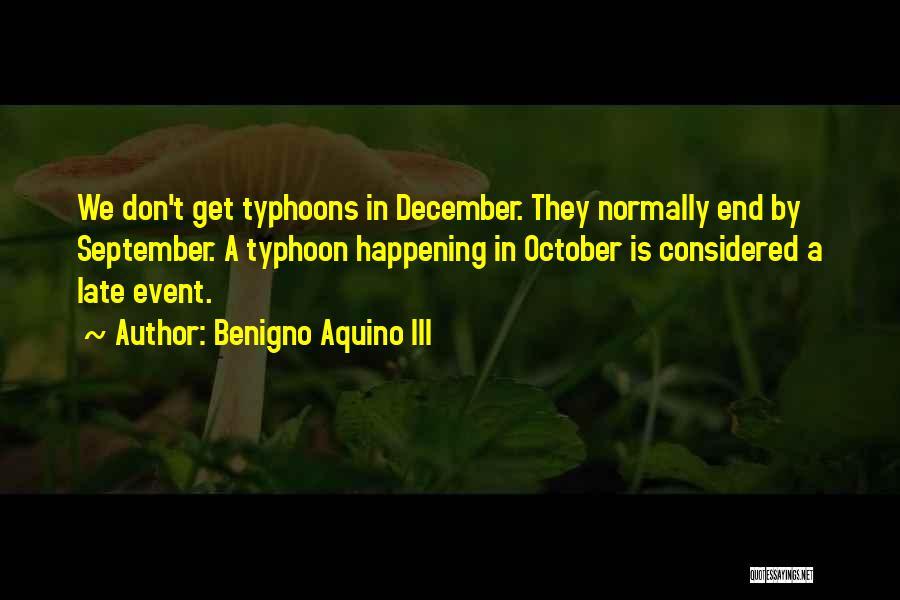 Typhoon Quotes By Benigno Aquino III