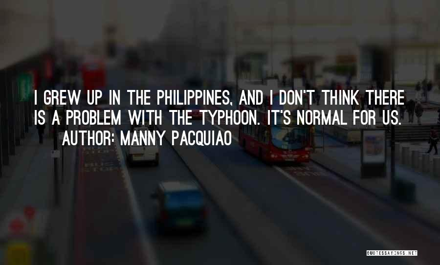 Typhoon Quotes By Manny Pacquiao