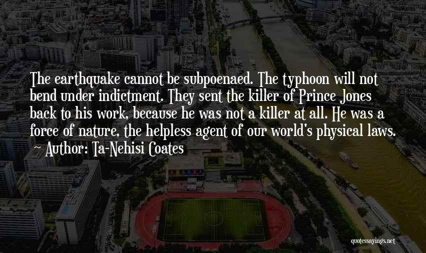 Typhoon Quotes By Ta-Nehisi Coates