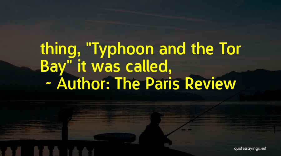 Typhoon Quotes By The Paris Review