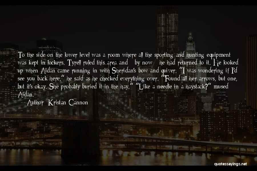 Tyrell Quotes By Kristan Cannon