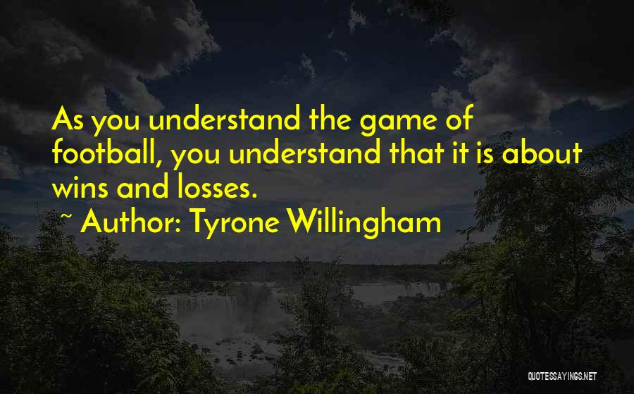 Tyrone Willingham Quotes 538635