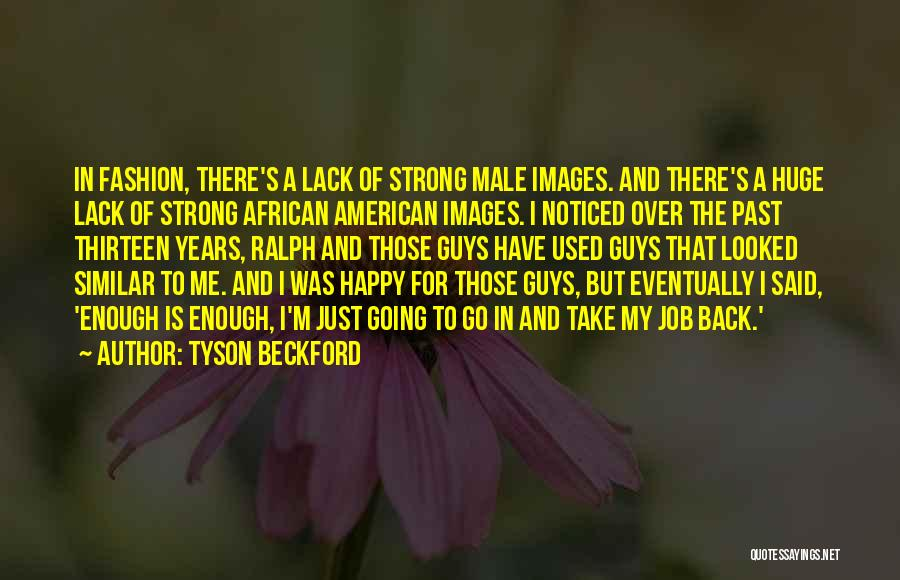 Tyson Beckford Quotes 457843