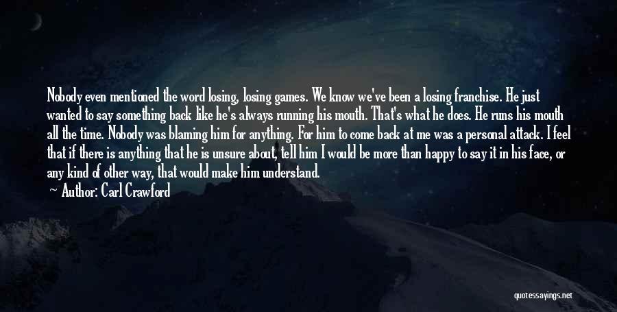 U Always Make Me Happy Quotes By Carl Crawford