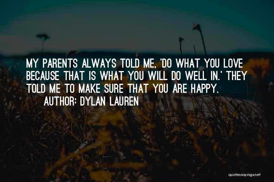 U Always Make Me Happy Quotes By Dylan Lauren