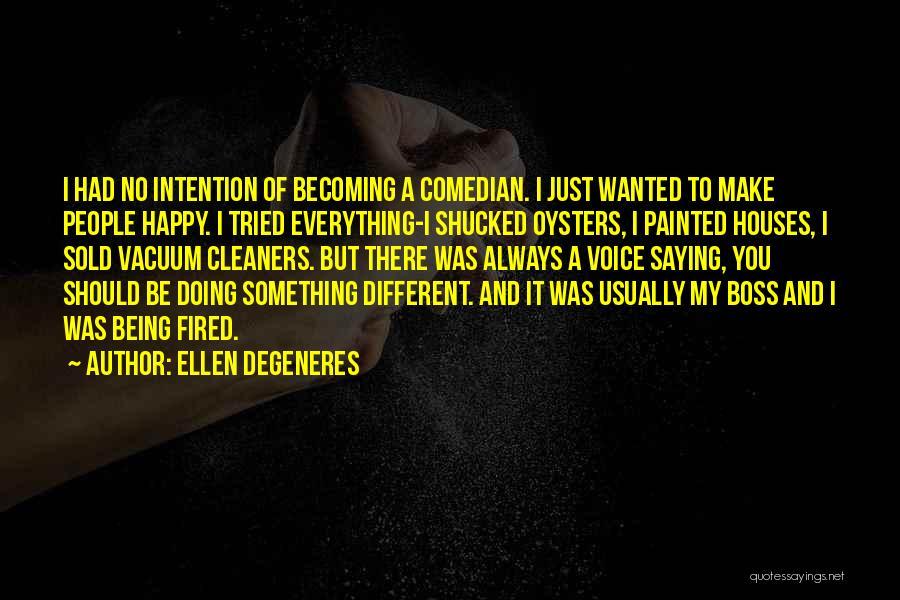 U Always Make Me Happy Quotes By Ellen DeGeneres