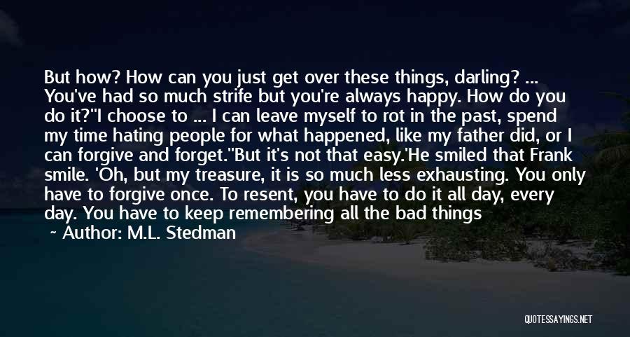 U Always Make Me Happy Quotes By M.L. Stedman