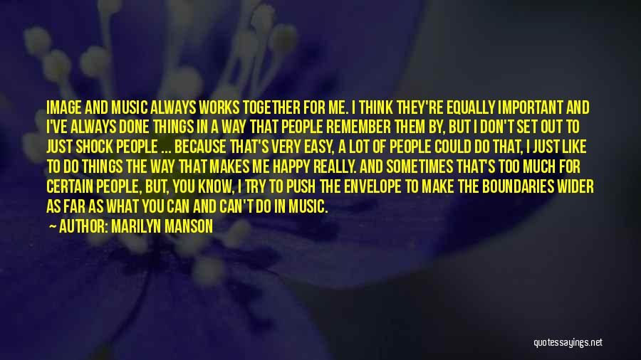 U Always Make Me Happy Quotes By Marilyn Manson