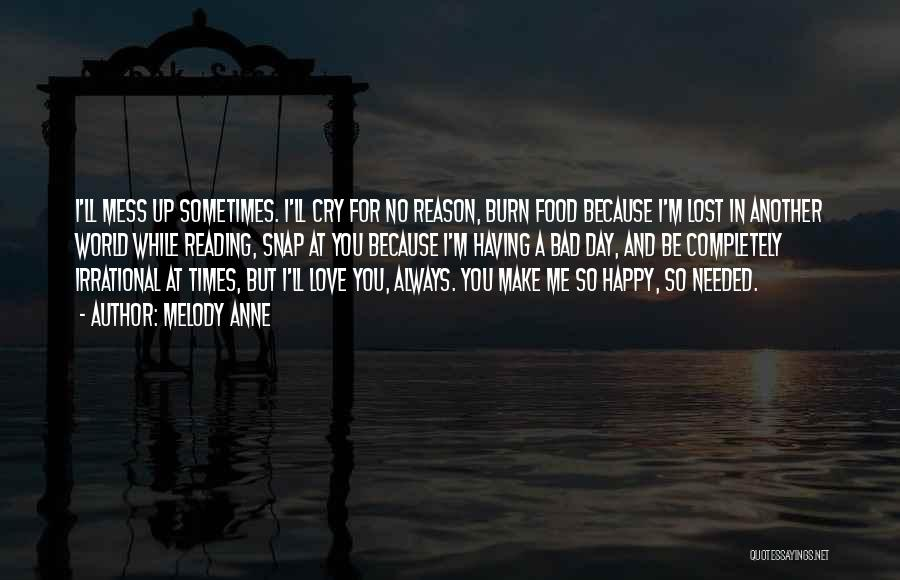 U Always Make Me Happy Quotes By Melody Anne