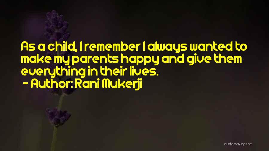 U Always Make Me Happy Quotes By Rani Mukerji