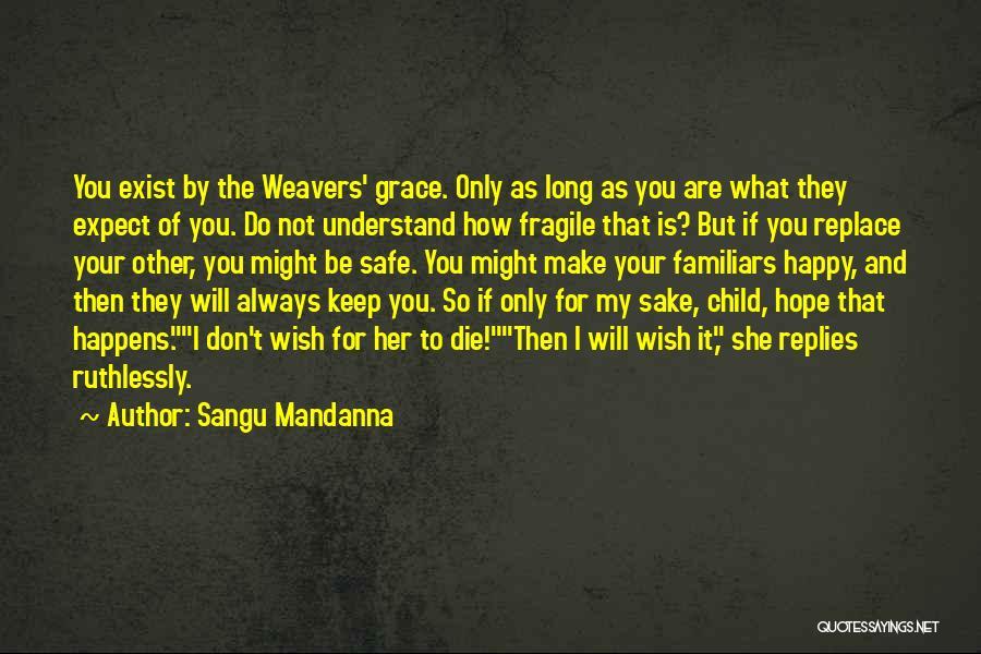 U Always Make Me Happy Quotes By Sangu Mandanna