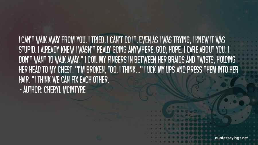U Can't Fix Stupid Quotes By Cheryl McIntyre