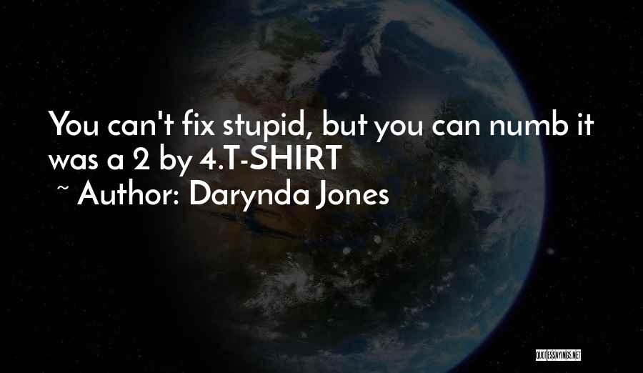 U Can't Fix Stupid Quotes By Darynda Jones