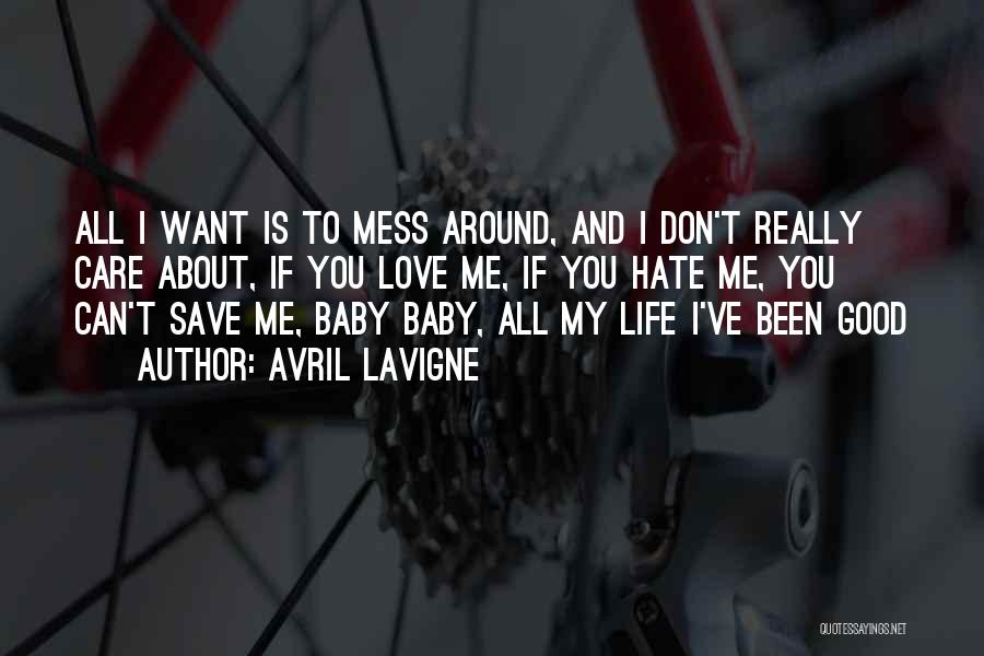 U Don't Care About Me Quotes By Avril Lavigne