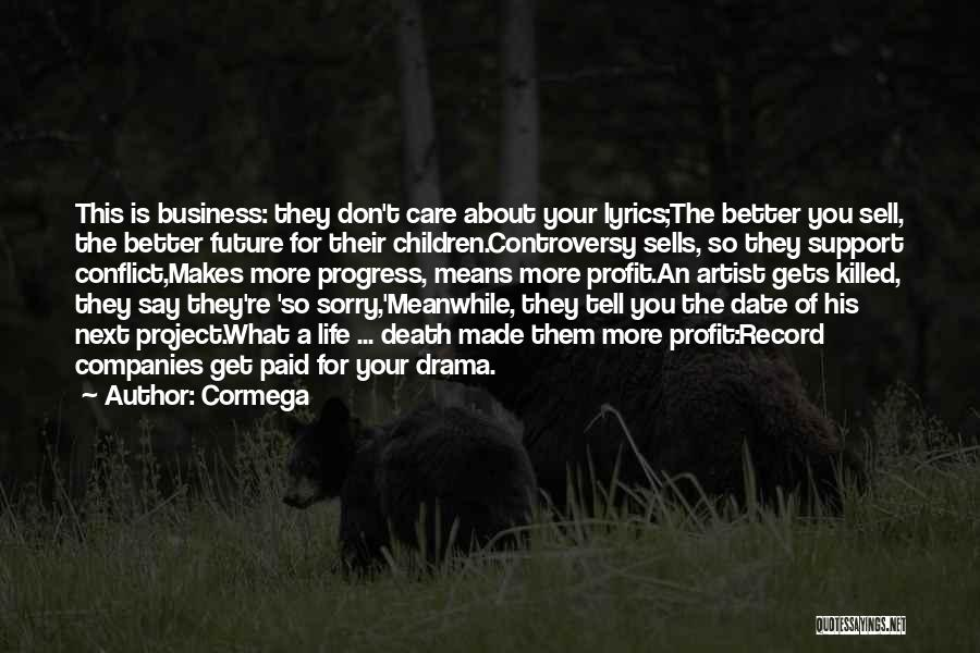 U Don't Care About Me Quotes By Cormega