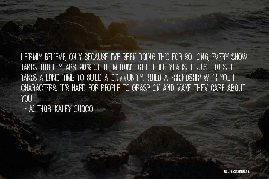 U Don't Care About Me Quotes By Kaley Cuoco