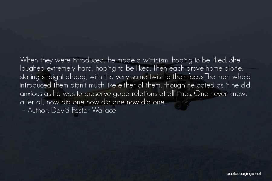 U Made Me Sad Quotes By David Foster Wallace