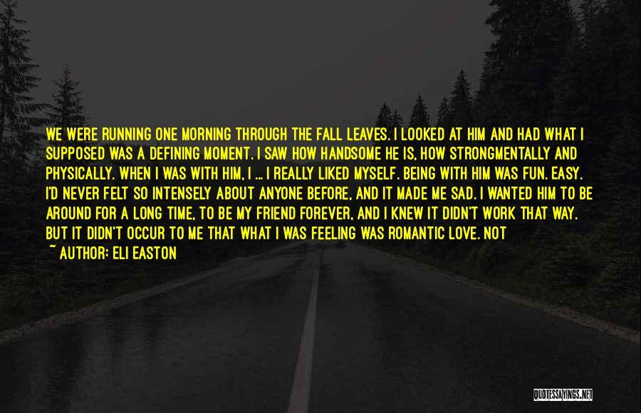 U Made Me Sad Quotes By Eli Easton