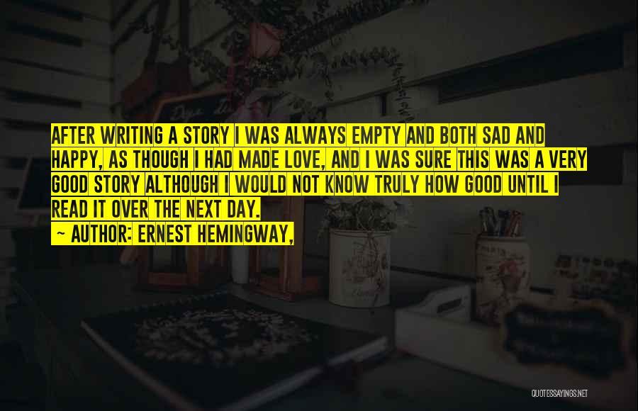 U Made Me Sad Quotes By Ernest Hemingway,