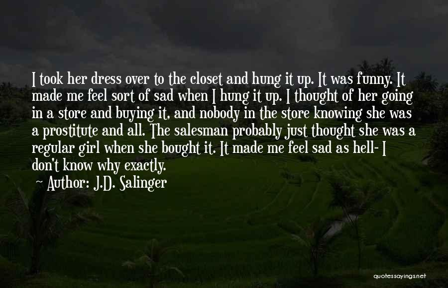 U Made Me Sad Quotes By J.D. Salinger