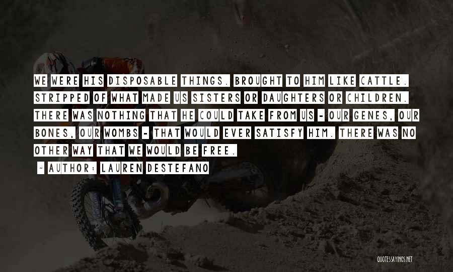 U Made Me Sad Quotes By Lauren DeStefano