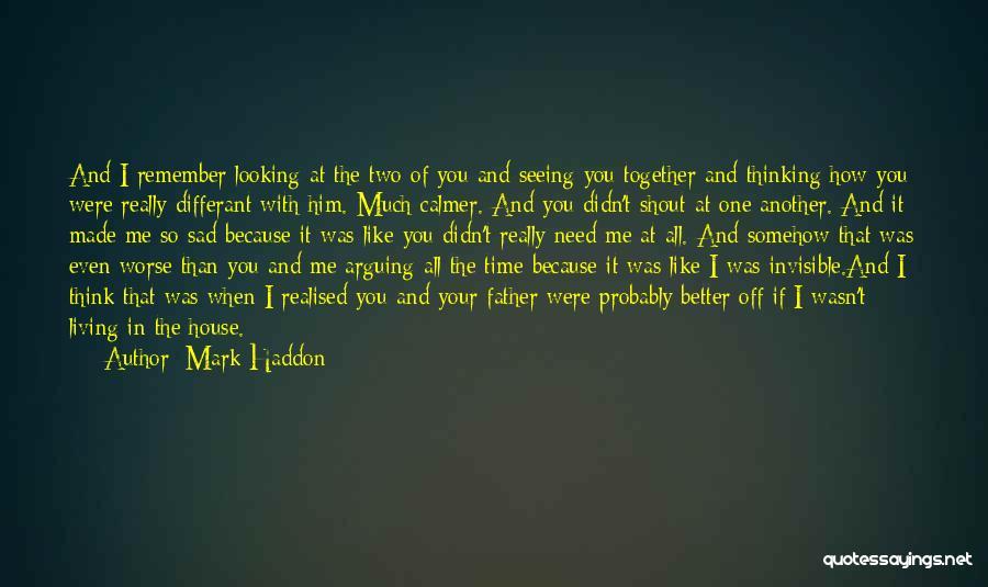 U Made Me Sad Quotes By Mark Haddon