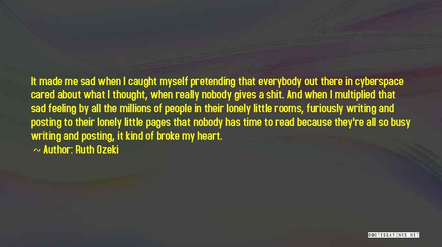 U Made Me Sad Quotes By Ruth Ozeki