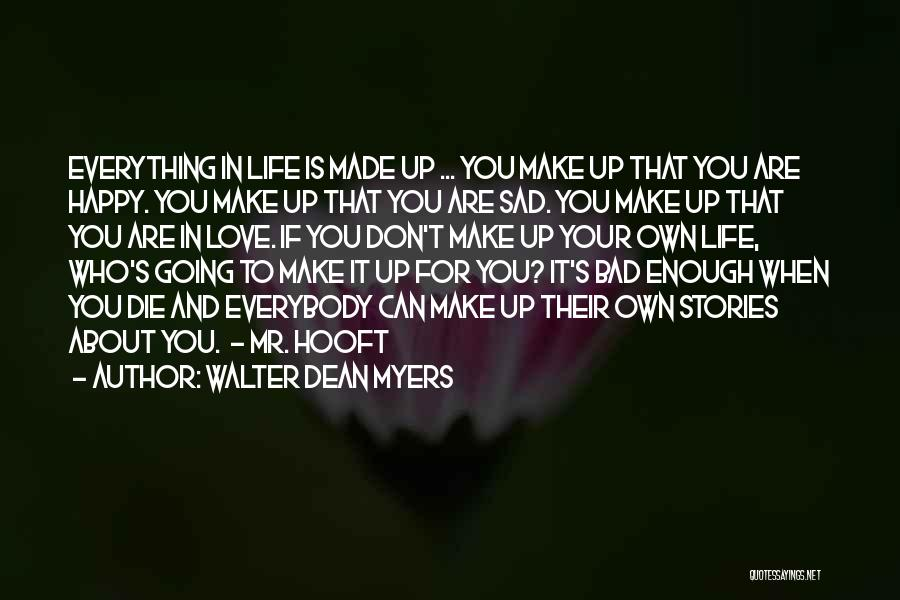 U Made Me Sad Quotes By Walter Dean Myers