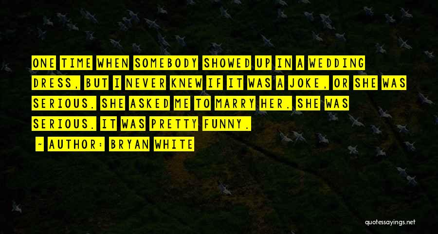 U Never Knew Me Quotes By Bryan White